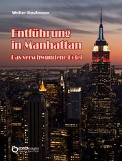 Entführung in Manhattan – Das verschwundene Hotel