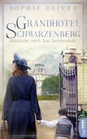 Sophie Oliver: Grandhotel Schwarzenberg - Rückkehr nach Bad Reichenhall ★★★★★