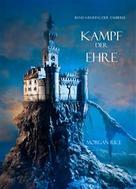 Morgan Rice: Kampf der Ehre (Der Ring der Zauberei — Band 4) ★★★★★