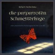 Die purpurroten Schmetterlinge - eine phantastische Kurzgeschickte von 1915