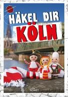 Solveig Busler: Häkel dir Köln ★★★★