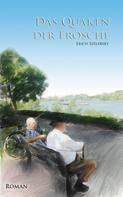 Erich Szelersky: Das Quaken der Frösche ★★★★★