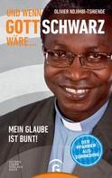 Olivier Ndjimbi-Tshiende: Und wenn Gott schwarz wäre ... ★★★★