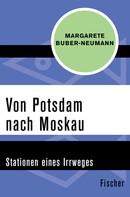 Margarete Buber-Neumann: Von Potsdam nach Moskau ★★★★★