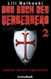 Das Buch des Verderbens 2: Luzifer und der Tempelritter - Mystery-Horror-Thriller