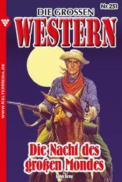 Die großen Western 251 - Die Nacht des großen Mondes