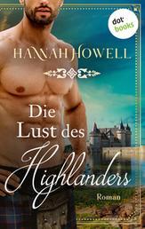Die Lust des Highlanders - Highland Heroes: Zweiter Roman - Roman