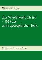 Michael Heinen-Anders: Zur Wiederkunft Christi - 1933 aus anthroposophischer Sicht ★★★