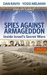Spies Against Armageddon -- Inside Israel's Secret Wars - Updated & Revised