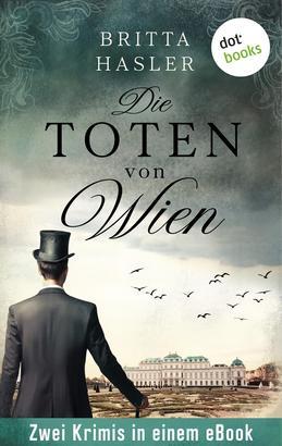 Die Toten von Wien: Zwei Kriminalromane in einem Band