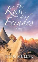 Der Kuss des Feindes - Roman.