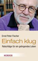 Ernst Peter Fischer: Einfach klug ★★★★★