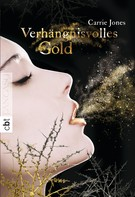 Carrie Jones: Verhängnisvolles Gold ★★★★★