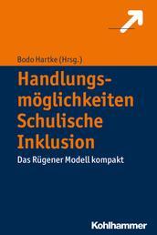 Handlungsmöglichkeiten Schulische Inklusion - Das Rügener Modell kompakt