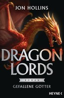 Jon Hollins: Dragon Lords - Gefallene Götter ★★★★