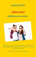 Larissa Pirell: Girls only!