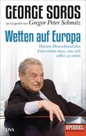 Gregor Peter Schmitz: Wetten auf Europa ★★★★