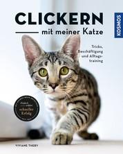 Clickern mit meiner Katze - Tricks, Beschäftigung und Alltagstraining