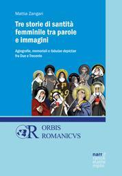 Tre storie di santità femminile tra parole e immagini - Agiografie, memoriali e fabulae depictae fra Due e Trecento