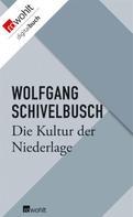 Wolfgang Schivelbusch: Die Kultur der Niederlage ★★★★