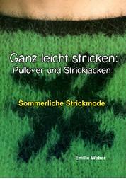 Ganz leicht stricken: Pullover und Strickjacken - Sommerliche Strickmode