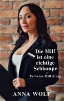 Anna Wolf: Die Milf ist eine richtige Schlampe