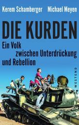 Die Kurden - Ein Volk zwischen Unterdrückung und Rebellion