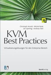 KVM Best Practices - Virtualisierungslösungen für den Enterprise-Bereich