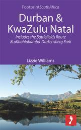 Durban & KwaZulu Natal - Includes the Battlefields Route and uKhahlabamba-Drakensberg Park