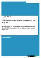 Sophia Schulze: Partizipation an Gegenöffentlichkeiten im Web 2.0