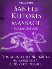 """Sanfte Klitorismassage - die orgasmische Meditation (OM) Kurzanleitung - von """"schneller und härter"""" zu """"langsamer und verbundener"""""""