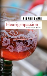 Heurigenpassion - Palinskis dritter Fall
