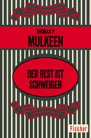 Thomas P. Mulkeen: Der Rest ist Schweigen