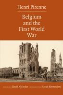 Henri Pirenne: Belgium and the First World War