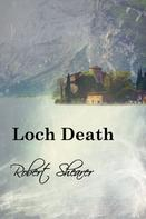Robert Shearer: Loch Death