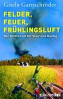 Gisela Garnschröder: Felder, Feuer, Frühlingsluft ★★★★