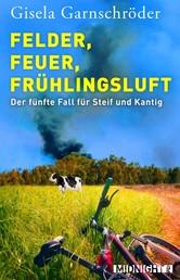 Felder, Feuer, Frühlingsluft - Der fünfte Fall für Steif und Kantig