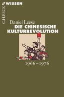 Daniel Leese: Die chinesische Kulturrevolution ★★★★