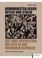 Marcel Bois: Kommunisten gegen Hitler und Stalin