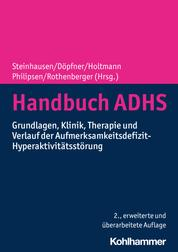 Handbuch ADHS - Grundlagen, Klinik, Therapie und Verlauf der Aufmerksamkeitsdefizit-Hyperaktivitätsstörung