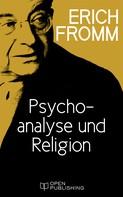 Erich Fromm: Psychoanalyse und Religion
