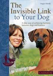 The Invisible Link to Your Dog - A new way of achiveing harmony between dogs and humans