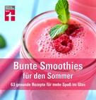 Astrid Büscher: Bunte Smoothies für den Sommer