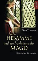 Sam Thomas: Die Hebamme und das Geheimnis der Magd ★★★★