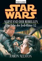 Aaron Allston: Star Wars. Das Erbe der Jedi-Ritter 12. Aufstand der Rebellen ★★★★