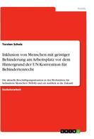 Torsten Scholz: Inklusion von Menschen mit geistiger Behinderung am Arbeitsplatz vor dem Hintergrund der UN-Konvention für Behindertenrecht