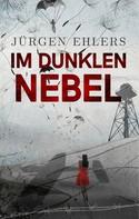 Jürgen Ehlers: Im dunklen Nebel