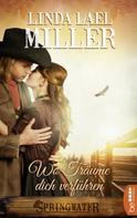 Linda Lael Miller: Springwater - Wo Träume dich verführen ★★★★
