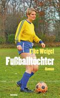 Elke Weigel: Fußballtöchter