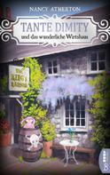 Nancy Atherton: Tante Dimity und das wunderliche Wirtshaus ★★★★
